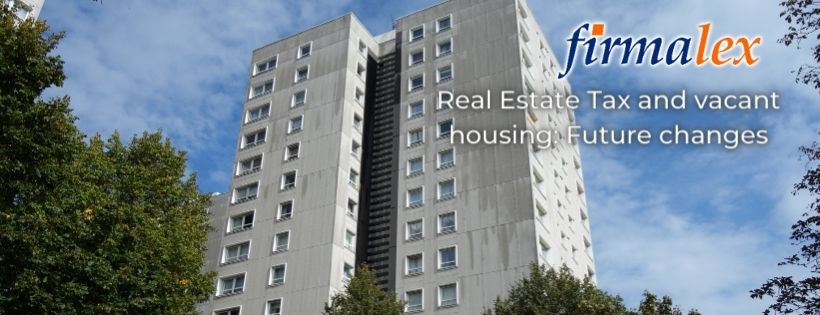 Real Estate Tax and vacant housing Future changes